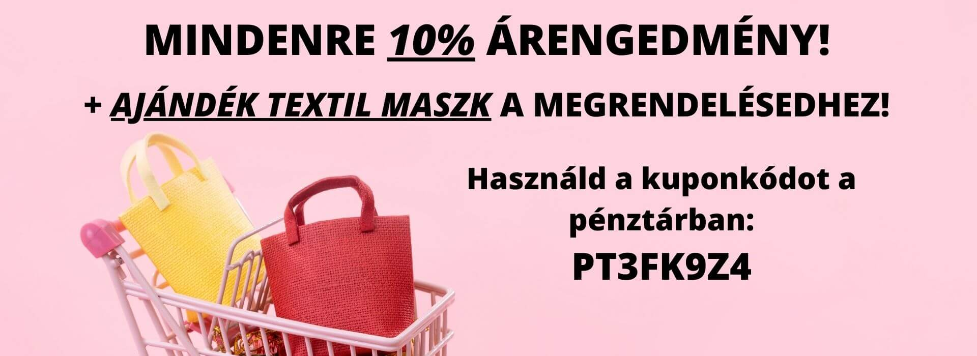10% kedvezmény minden termékre!